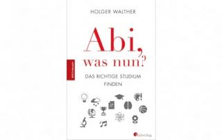 Holger Walther- Abi, was nun_Vorschau